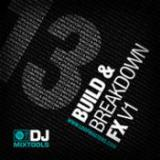 DJ Mixtools 13 - Build and Breakdown FX Vol 1 cover art